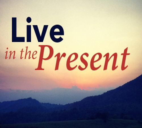 how to live in the present